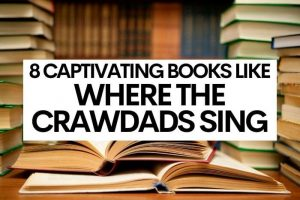 8 Captivating Books Like Where the Crawdads Sing