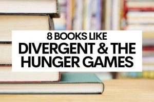 8 Books Like Divergent & The Hunger Games