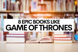 8 Epic Books Like Game of Thrones