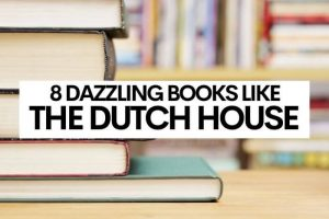 8 Dazzling Books Like The Dutch House