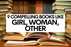 9 Compelling Books Like Girl, Woman, Other