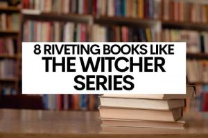 8 Riveting Books like The Witcher Series