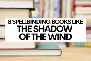 8 Spellbinding Books Like The Shadow of the Wind