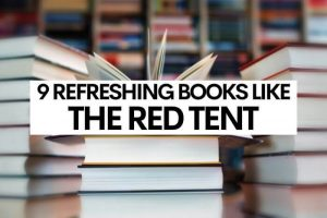 9 Refreshing Books Like The Red Tent