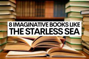8 Imaginative Books Like The Starless Sea